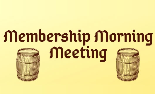 Membership Morning Meeting